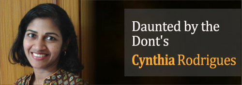 Daunted by the Dont's - Cynthia Rodrigues