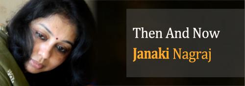 Then and Now! by Janaki Nagraj