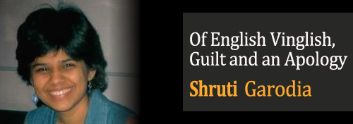 Of English Vinglish, Guilt and an Apology