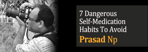 7 Dangerous Self-Medication Habits To Avoid