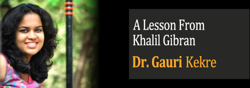 A Lesson From Khalil Gibran - Children Under Pressure - Nurture Kids