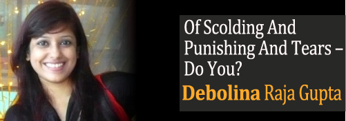 Of Scolding And Punishing And Tears – Do You?