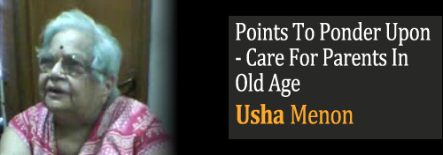 Points To Ponder Upon - Care For Old Parents - Respect Old Parents