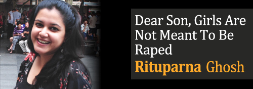 Dear Son, Girls Are Not Meant To Be Raped - Girls Are Not Objects