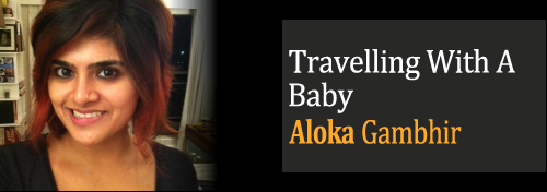 Travelling With A Baby - Planning A Trip With A Toddler - Holidays With Baby
