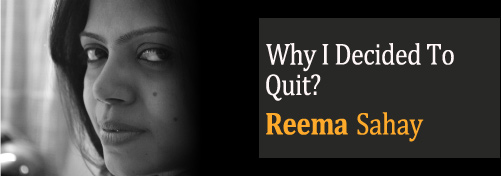 Why I Decided To Quit?