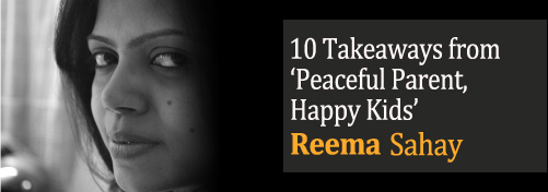 10 Takeaways from 'Peaceful Parent, Happy Kids'