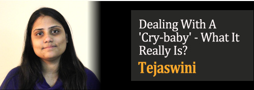 Dealing With A 'Cry-baby' - What It Really Is?hat-it-really-is