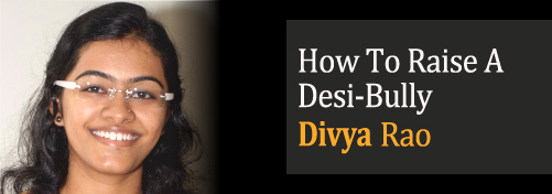 How To Raise A Desi-Bully - Deal With Bullies