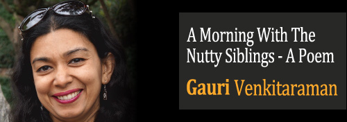 A Morning With The Nutty Siblings - A Poem