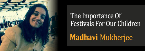 The Importance Of Festivals For Our Children