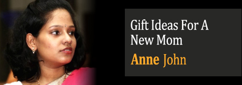 4 Great Gift Ideas For A New Mom By Anne John