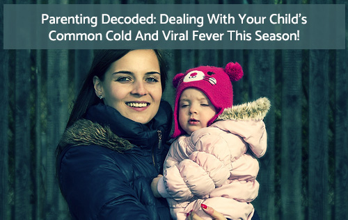parenting decoded common cold and cough