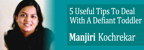 Tips to deal with defiant toddler Manjiri Kochrekar