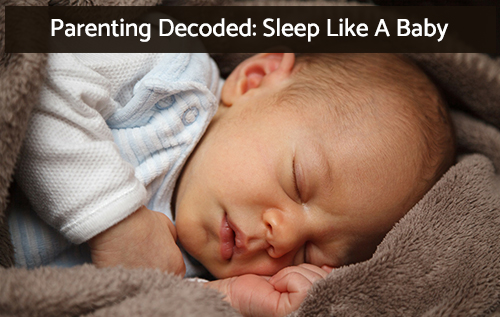 parenting decoded sleep like a baby